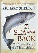 To Sea And Back By Richard Shelton The Heroic Life Of The Atlantic Salmon
