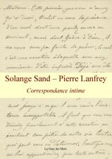 Solange Sand - Pierre Lanfrey (Correspondance intime)