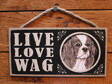 """Cavalier King Charles Spaniel Sign Live Love Wag Dog Wood Plaque 5""""x10""""  Made In"""