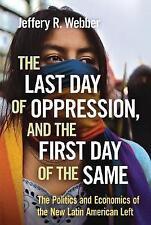 El último día de opresión, y el primer día de la misma: la política Y Econ