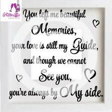 YOU LEFT ME BEAUTIFUL MEMORIES VINYL DECAL STICKER FOR DIY IKEA RIBBA BOXFRAME