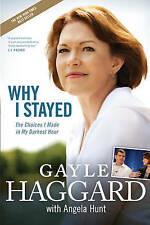 Why I Stayed: The Choices I Made in My Darkest Hour by Gayle Haggard...