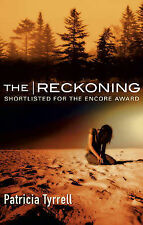The Reckoning By  Patricia Tyrrell. Hardback 9780297848912