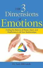 The 3 Dimensions of Emotions: Finding the Balance of Power, Heart, and Mindfulne