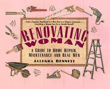 Renovating Woman, Bennett, Allegra,Guide to Home Repair  HC Very Good Free Ship
