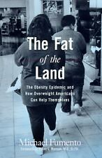 The Fat of the Land : The Obesity Epidemic and How Overweight Americans Can Help