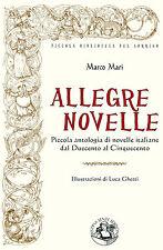 Marco Mari, Allegre novelle. Piccola antologia di novelle italiane dal…