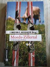 Mords - Zillertal 14 Kriminalgeschichten  Hrsg. J.Maxian/ E.Weidinger
