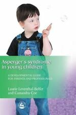 Asperger Syndrome in Young Children: A Developmental Approach for Parents and Pr