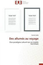 Des Allumes Au Voyage = Des Alluma(c)S Au Voyage [French] by Sable Camille.
