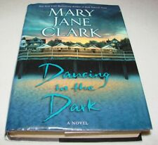 Dancing in the Dark by Mary Jane Clark (2005, Hardcover with Dust Jacket