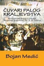 Cuvari Palog Kraljevstva : Velika Drama Srbije U Romanu Gospodar Prstenova...