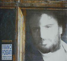 IVANO FOSSATI - TERRA DOVE ANDARE MAXI 45, PROMO, 1988, ITALY. RARO*****