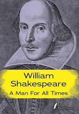 William Shakespeare: A Man for all Times (Shakespeare Alive),Shuter, Paul,New Bo