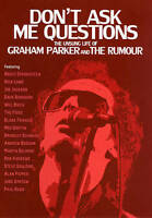 Dont Ask Me Questions: The Unsung Life of Graham Parker and the Rumour (DVD, 201