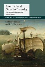 International Order In Diversity: War, Trade And Rule In The Indian Ocean (ca...