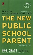 The New Public School Parent : How to Get the Best Education for Your -ExLibrary