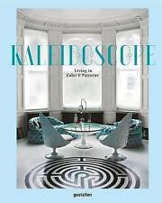 Kaleidoscope: Living in Color and Ornamentation by Die Gestalten Verlag (Hardback, 2016)