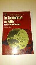 Marcel Belline - La troisième oreille : à l'écoute de l'au-delà - J'ai Lu (1972)