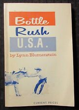 1966 BOTTLE RUSH U.S.A. by Lynn Blumenstein VG+ 4.5 Old Time Bottle Paperback