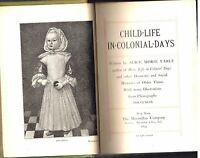 Child Life In Colonial Days by Alice Earle 1899 1st Ed. Rare Antique Book! $