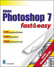 Adobe Photoshop 7.0 for Windows Fast and Easy (Fast & easy), Bucki, Lisa, New Bo