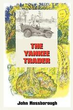 The Yankee Trader by John Rossborough (2003, Paperback)