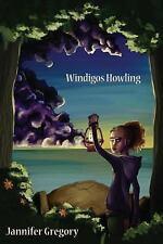 Windigos Howling : A Sierra Reitar Mystery by Jannifer Gregory (2015, Paperback)