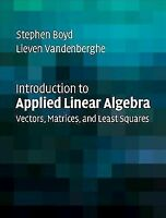 Introduction to Applied Linear Algebra: Vectors, Matrices, and Least Squares 1st