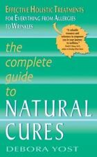 The Complete Guide to Natural Cures: Effective Holistic Treatments for