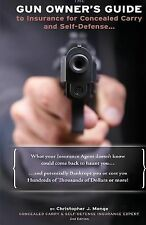 The Gun Owners Guide to Insurance for Concealed Carry and Self-Defense by...