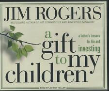 A Gift to My Children by Jim Rogers (Audiobook, CDs, 2009, Tantor)