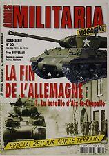 Militaria magazine : hors série n° 60 : la fin de l'Allemagne