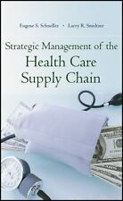 Strategic Management of the Health Care Supply Chain by Larry R. Smeltzer and...