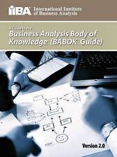 A Guide To The Business Analysis Body Of Knowledge [BABOK Guide]. Version 2.0