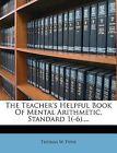USED (LN) The Teacher's Helpful Book Of Mental Arithmetic. Standard 1(-6)....