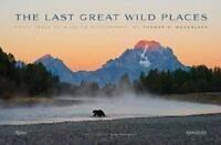 The Last Great Wild Places: Forty Years of Wildlife Photography by Thomas D. Man