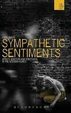 Sympathetic Sentiments: Affect, Emotion and Spectacle in the Modern World (The W