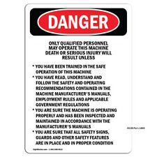 Osha Danger Qualified Personnel Operate This Machine Sign Or Label