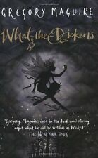 What-the-Dickens: The Story of a Rogue Tooth Fairy,Gregory Maguire, Sarah Colem