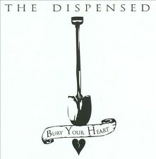 NEW - Bury Your Heart by The Dispensed