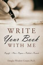 Write Your Book with Me : Payoffs = Plan X Prepare X Publish X Promote by...