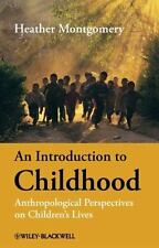 An Introduction to Childhood : Anthropological Perspectives on Children's...
