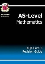 AS-Level Maths AQA Core 2 Revision Guide: Core 2 Revision Guide - AQA,CGP Books