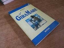 Antoine IL GIRAMARE Edizione Mursia 1977