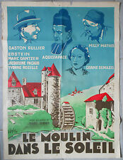 Affiche LE MOULIN DANS LE SOLEIL Aquistapace ORANE DEMAZIS Rullier 60x80cm 1938