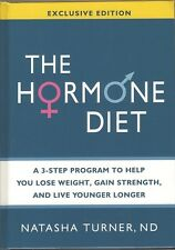 Hormone Diet, The: A 3-Step Program to Help You Lose Weight, Gain Strength, and