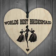 Worlds Best Bridesmaid Wooden Hanging Heart Wedding Plaque Thank You Gift Sign