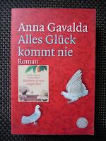 Anna Gavalda - Alles Glück Kommt Nie
