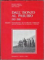 Prima guerra mondiale - Dall'Isonzo al Pasubio 1915/18. Fotografie di Ferrazzi